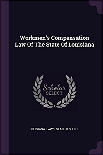 Workmen's Compensation Law Of The State Of Louisiana: statutes etc