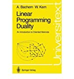 Linear Programming Duality : An Introduction to Oriented Matroids, Bachem, Achim and Kern, Walter, 0387554173