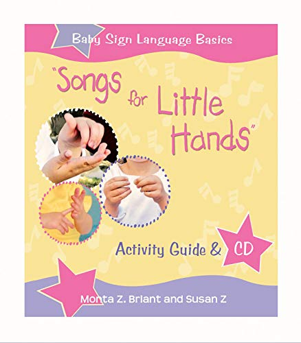 Songs For Little Hands: Activity Guide & CD (Baby Sign Language Basics) by Hay House Inc.