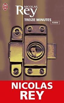 Treize minutes par Rey