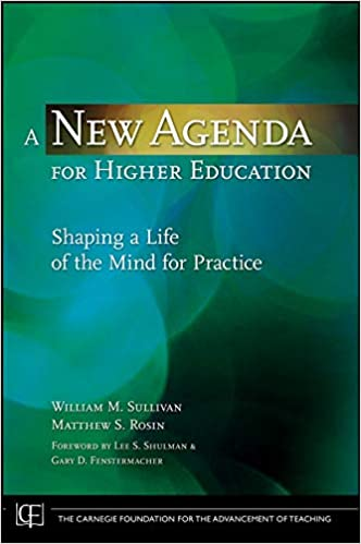 A New Agenda for Higher Education: Shaping a Life of the ...