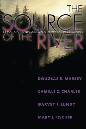 The Source of the River: The Social Origins of Freshmen at America's Selective Colleges and Universities (The William G.