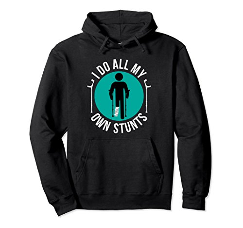 Unisex Broken Leg I Do All My Own Stunts Get Well Soon Gift Hoodie Small Black