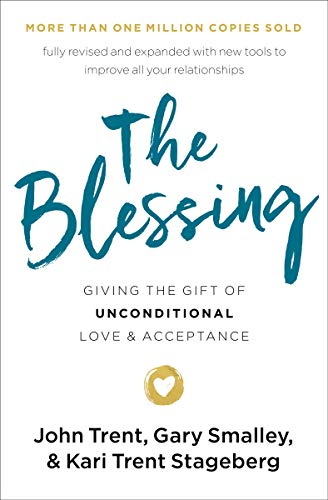 The Blessing: Giving the Gift of Unconditional Love and Acceptance ()