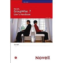 Novell GroupWise 7 User's Handbook (Novell Press)