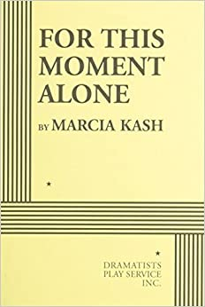 Book For This Moment Alone by Kash, Marcia (2013)