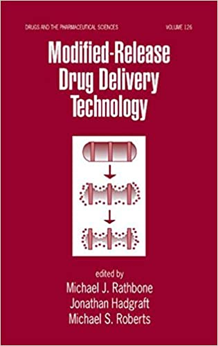 Modified-Release Drug Delivery Technology (Drugs and the Pharmaceutical Sciences)