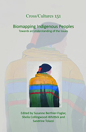 Biomapping Indigenous Peoples: Towards an Understanding of the Issues (Cross/Cultures - Readings in the Post/Colonial Li