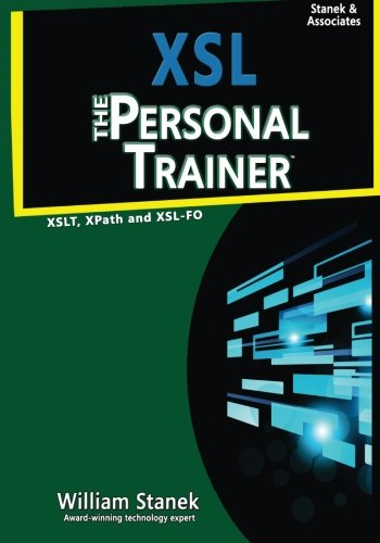 XSL: The Personal Trainer for XSLT, XPath and XSL-FO by CreateSpace Independent Publishing Platform