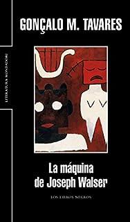 La maquina de Joseph Walser / The machine of Joseph Walser (Spanish Edition)