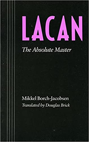 Lacan the absolute master mikkel borch jacobsen 9780804715560 lacan the absolute master mikkel borch jacobsen 9780804715560 amazon books fandeluxe Gallery