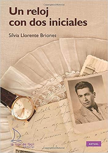 Un reloj con dos iniciales (Spanish Edition) (Spanish) Paperback – July 11, 2017