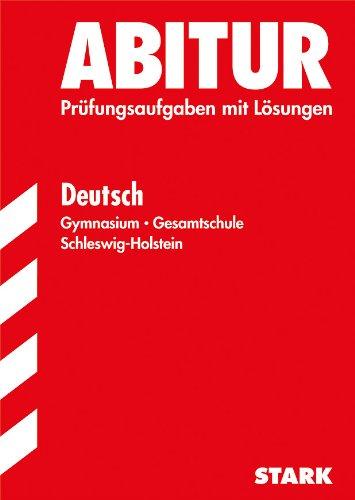 Abitur-Prüfungsaufgaben Schleswig-Holstein; Deutsch 2012; Zentralabitur 2012 Schleswig-Holstein. Prüfungsaufgaben mit Lösungen