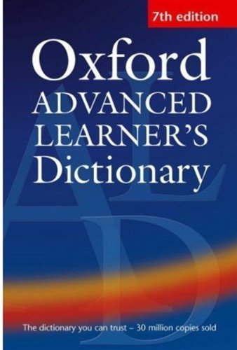 Oxford Advanced Learner's Dictionary 7th edition by Hornby, A. S. (2005) Paperback