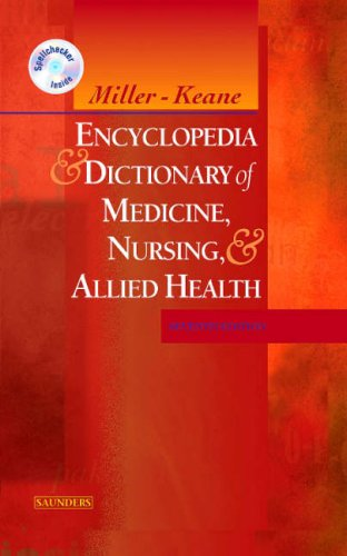 Miller-Keane Encyclopedia & Dictionary of Medicine, Nursing & Allied Health -- Revised Reprint, 7e (Encyclopedia and Dictionary of Medicine, Nursing, and Allied Health)