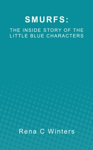 Smurfs: The Inside Story Of The Little Blue Characters