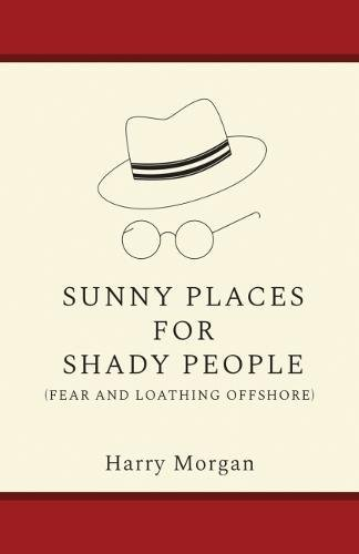 Sunny Places For Shady People  Fear   Loathing Offshore