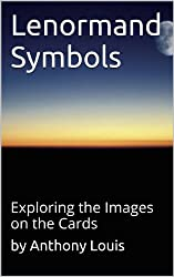 Lenormand Symbols: Exploring the Origins of the Images on the Cards