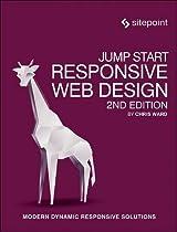 Jump Start Responsive Web Design: Modern Dynamic Responsive Solutions
