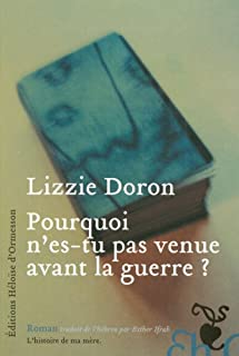 Pourquoi n'es-tu pas venue avant la guerre, Doron, Lizzie