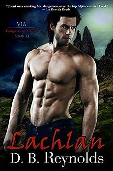 Lachlan: Vampires in Europe (Vampires in America Book 13) by [Reynolds, D. B.]