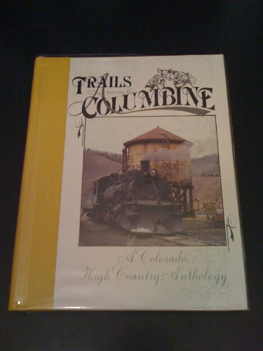 Trails Among the Columbine: A Colorado High Country Anthology