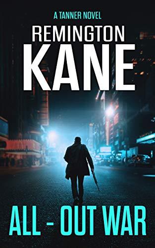 All-Out War (A Tanner Novel Book 25) ()