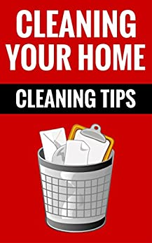Cleaning Your Home Cleaning Tips Organize Your Home