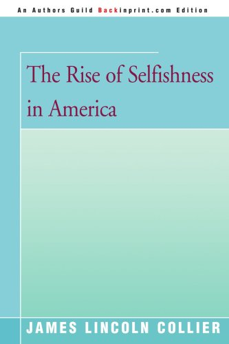 The Rise of Selfishness in America (Authors Guild Backinprint.com Edition)