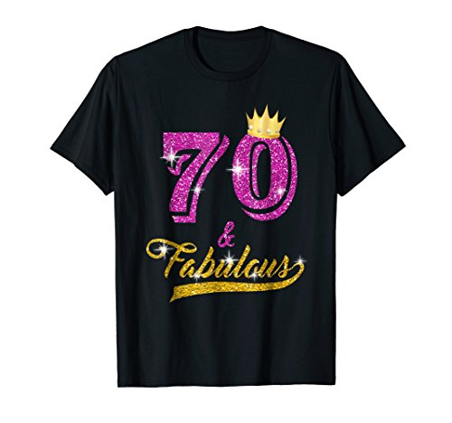 70 and Fabulous T-Shirt 70 yrs old B-day 70th Birthday Gift (Best Looking 70 Year Old Man)