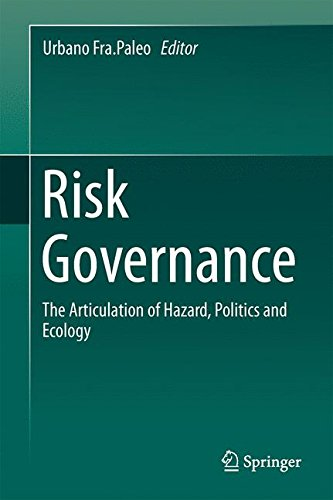 Risk Governance: The Articulation of Hazard, Politics and Ecology