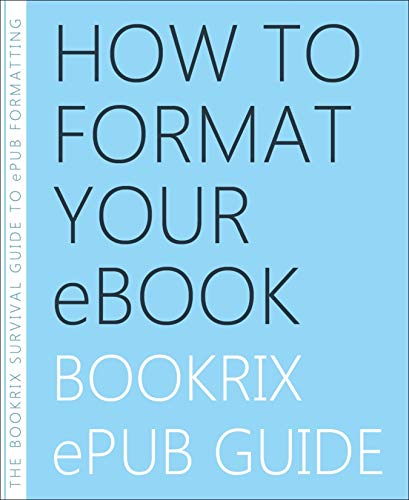 How to Format Your eBook: BookRix ePub Guide (English Edition)