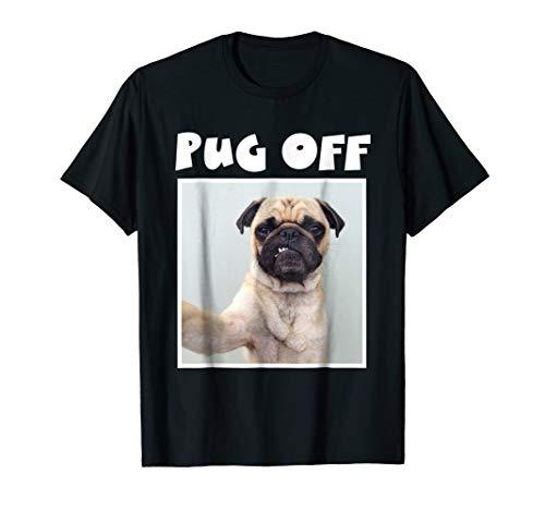 (Pug Off T-Shirt)