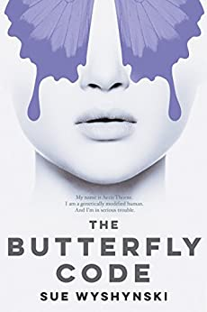 The Butterfly Code (Girl On Fire Book 1) by [Wyshynski, Sue]
