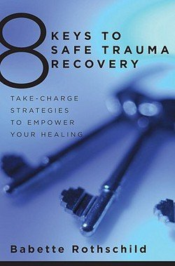 Babette Rothschild: 8 Keys to Safe Trauma Recovery for sale  Delivered anywhere in USA