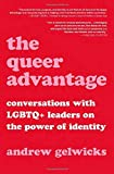 The Queer Advantage: Conversations with