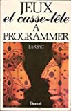img - for Jeux et casse-te te a  programmer (French Edition) book / textbook / text book