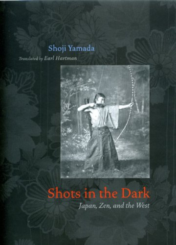 Shots in the Dark: Japan, Zen, and the West