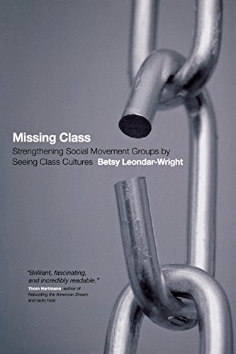 Missing Class: Strengthening Social Movement Groups by Seeing Class - Class Missing