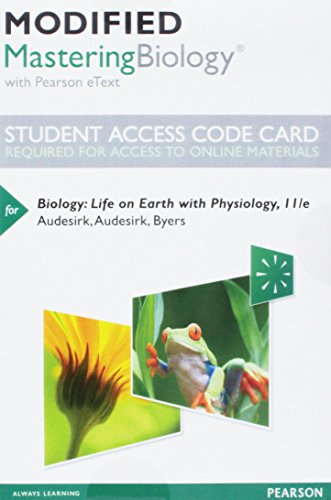 Modified Mastering Biology with Pearson eText -- Standalone Access Card -- for Biology: Life on Earth with Physiology (11th Edition)
