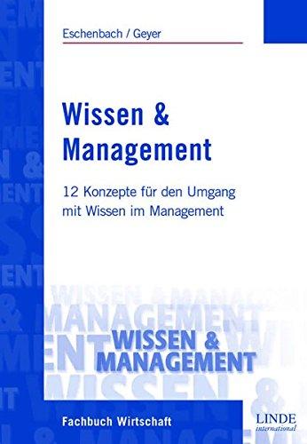 Wissen & Management: 12 Konzepte für den Umgang mit Wissen im Management