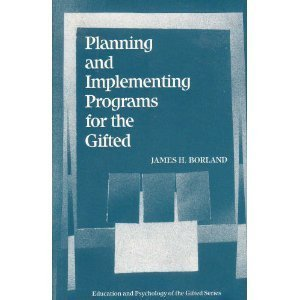 Planning and Implementing Programs for the Gifted (Professional Ethics in Education Series) by James H. Borland (1989-03-23)