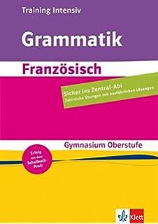 training intensiv franzsisch grammatik sekundarstufe ii oberstufe gymnasium - Zusammenfassung Franz Sisch