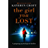 The Girl You Lost: A gripping psychological thriller