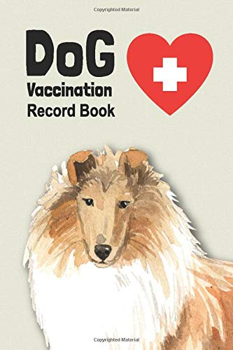 Dog Vaccination Record Book: Handy Notebook with Rough Collie Cover, Log Book with Medication Record, Pet Vaccination Chart, etc. Gift for Dog Lover 1