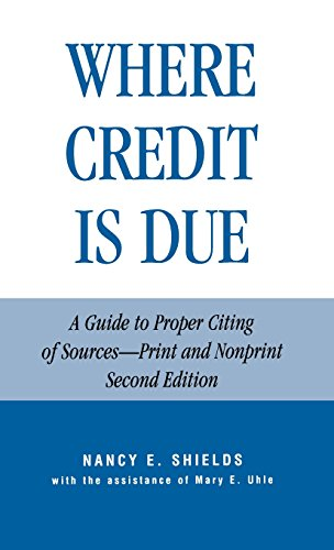 Where Credit is Due: A Guide to Proper Citing of Sources, Print and Nonprint (2nd Edition)