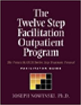 Twelve Step Facilitation Outpatient Program Facilitator Guide: The Project Match Twelve Step Treatment Protocol