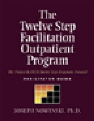 The Twelve Step Facilitation Outpatient Facilitator Guide: The Project MATCH Twelve Step Treatment Protocol