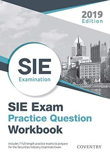 SIE Exam Practice Question Workbook: Seven Full-Length Practice Exams (2019 Edition) (Shop Für Sie)