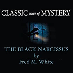 Classic Tales of Mystery: The Black Narcissus